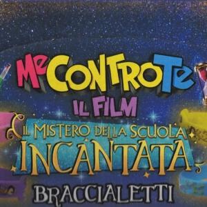 Me Contro Te Il Film Il mistero della scuola incantata Braccialetti